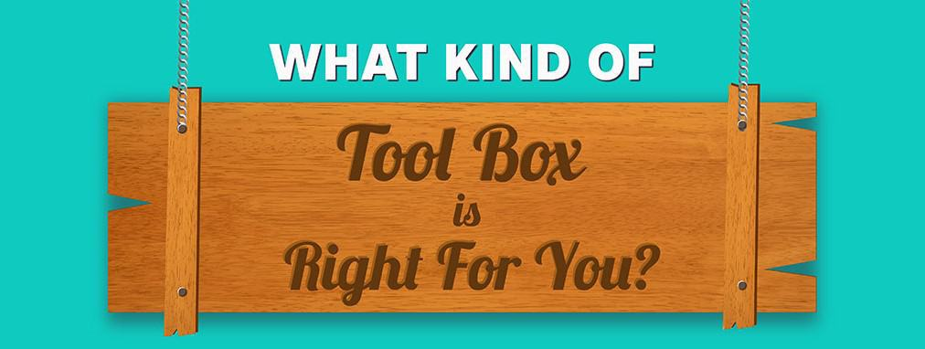 Infographic: What Kind of Tool Box Is Right for You?